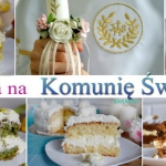 Ciasta na Komunie - przep...