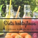 Dieta koktajlowa, czyli...