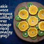 Jakie owoce i warzywa do ...