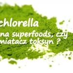 Chlorella - chwilowa...