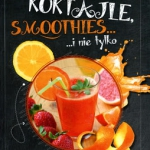 Koktajle, smoothies... i ...