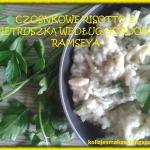 Czosnkowe risotto z...