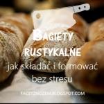 Bagiety rustykalne: jak s...