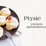 CREAM PUFFS / Ptysie z kr...
