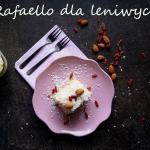 Ciasto rafaello dla...