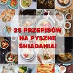 25 PRZEPISÓW NA PYSZNE...