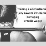 Trening a odchudzanie-...