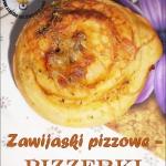 Zawijaski pizzowe czyli...