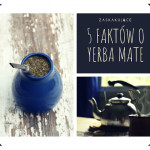 5 faktów o yerba mate