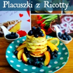 Placuszki z ricotty uwiod...
