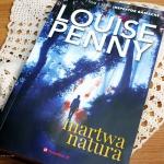 Martwa natura Louise Penn...