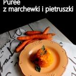 Puree z marchewki i...