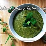 Zielona zupa z bobu z mie...
