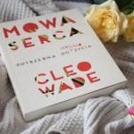 Mowa serca  Cleo Wade