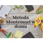 Metoda Montessori w domu ...